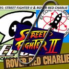 El Clip El Podcast de Comics y Videojuegos:Street Fighter II y ROVER RED CHARLIE