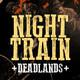 Night Train | Deadlands - Sesion III