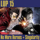 LUP 15 - No More Heroes y Singularity