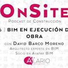 Onsite #16 | BIM en ejecución de obra, con David Barco