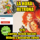 La Hora Retrona 1x15. Correo, Action Soccer, Willow y desvarios varios