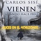 Luces en el Horizonte: VIENEN CUANDO HACE FRÍO Con Carlos Sisí