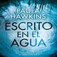 2-Escrito en el agua de Paula Hawkinns