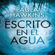 1-Escrito en el agua de Paula Hawkinns