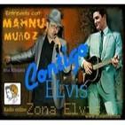 CONTIGO ELVIS Tercer programa MAHNUEL MUÑOZ