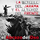 El Abrazo del Oso - La Batalla del Jarama y el Altavoz del Frente