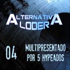 ALTERNATIVA LODER 04 'multipresentado por 5 hypeados' (24-2-14)