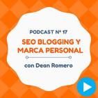 SEO Blogging y cómo gestionar tu marca personal, con Dean Romero - #17 CW Podcast