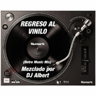 REGRESO AL VINILO (Retro Music Mix) Mezclado por DJ Albert