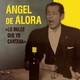 ÁNGEL DE ÁLORA. 'LO DULCE QUE YO CANTABA'. 11 Ángel de Álora, Malagueñas