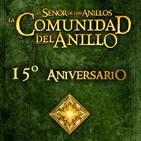 LODE 7x13 LA COMUNIDAD DEL ANILLO 15º Aniversario