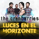 THE CRAMBERRIES - Luces en el Horizonte