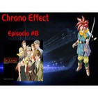 Chrono Effect Episodio #8 Baccano!