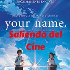 Your Name Saliendo del Cine