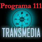 Programa 111. Transmedia