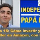Episodio 15: Cómo invertir y crear un best-seller en Amazon, con Carlos Galán