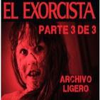 LODE 4x18 -Archivo Ligero- EL EXORCISTA parte 3 de 3