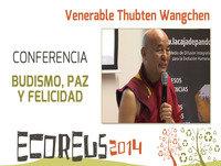 BUDISMO, PAZ Y FELICIDAD - Conferencia del Venerable Thubten Wangchen