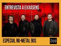Zoo 05/09/15: Entrevista a Exxasens y Especial Nu-Metal 90s
