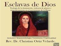 Esclavas de Dios: Teología de la dominación, violencia de género y empoderamiento en el movimiento de la Diosa.