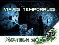 MOVIELX FM 2X03 - Viajes Temporales