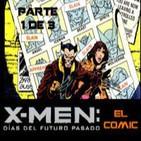 LODE 4x41 –parte 1/3– X-MEN Días del Futuro Pasado (cómic)