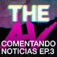 The AV Podcast: Comentando Noticias Ep.3   For Honor, Battlefield 1, Night In The Woods y más.