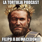 La Tortulia #86 - Filipo II de Macedonia
