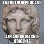 La Tortulia #88 - Alejandro Magno: Origenes