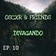 Divangando - Oscxr & Friends. Hablando de todo y de nada