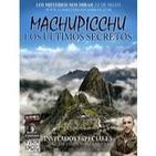 Programa 47: 'Machu Picchu, los últimos secretos' con Thierry Jamin y David Crespy