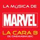 La Cara B de Cinemasmusic - Playlist Superhéroes Marvel
