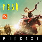 RESH Podcast 30 - Resident Evil The Final Chapter