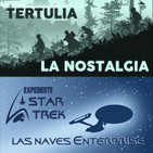 LODE 7x03 –Archivo Ligero– Tertulia: La Nostalgia, Expediente STAR TREK: Naves Enterprise