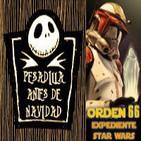 LODE 4X29 -Archivo Ligero- Pesadilla antes de Navidad, Orden 66 Expediente Star Wars