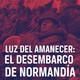 Luz del Amanecer, Normandía: La Preparación de la Guerra #documental