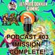UDG - Mission Complete! - PODCAST #03