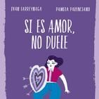«Si es amor, no duele» de Pamela Palenciano e Iván Larreynaga