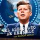 MSBL - El Podcast 1x07 - El Asesinato de Kennedy con Ramón Moles