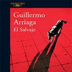 4-El salvaje de Guillermo Arriaga (Premio Mazatlán de Literatura 2017