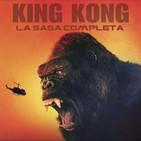 LODE 7x25 –Archivo Ligero– especial KING KONG, de 1933 a Kong: La Isla Calavera