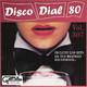 Disco Dial 80 Edición 307 (Segunda parte)