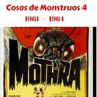 Cosas De Monstruos 4 Mothra 1961