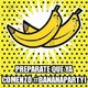Banana Party Viernes 23 Febrero