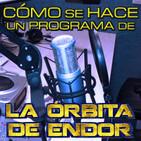 LODE 7x15 –Archivo Ligero– Cómo se hace un programa de La Órbita De Endor