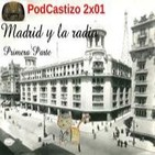 PodCastizo nº14: Madrid y la radio. (Primera parte)