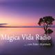 Mágica Vida Radio 82. Hablemos de Homeopatía. Dr. Guillermo Basauri