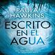7-Escrito en el agua de Paula Hawkinns ( FIN)
