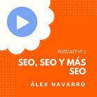 SEO, SEO y más SEO, con Álex Navarro - CW Podcast #1