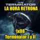 La hora retrona – 1×08, Terminator I y II